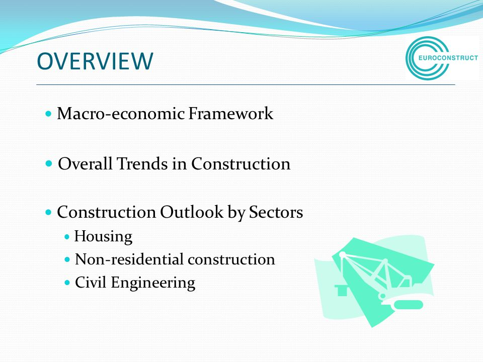 OVERVIEW Overall Trends in Construction Macro-economic Framework