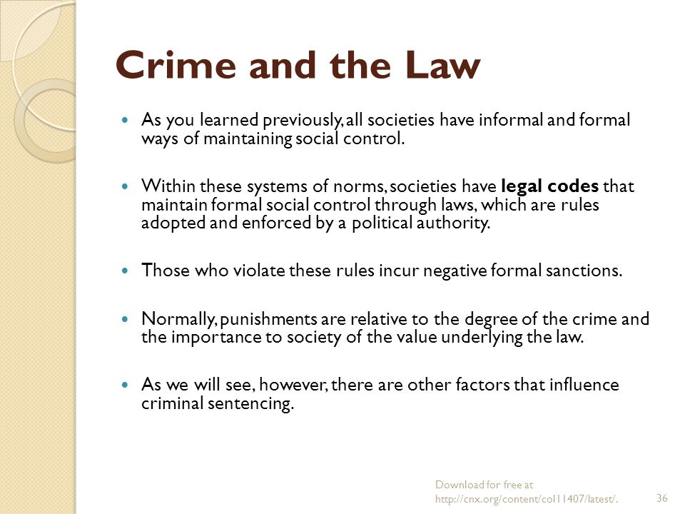 criminal laws in relation with social control Social control according to mannheim, social control is the sum of those methods by which a society tries to influence human behavior to maintain a given order any society must have harmony and order.