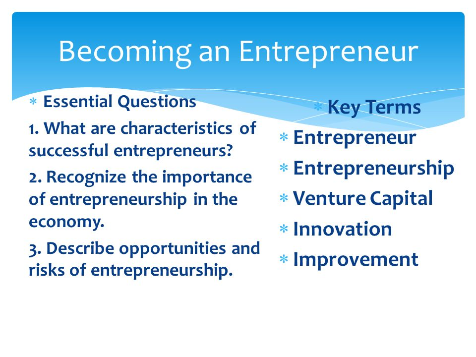 characteristics of a successful entrepreneur Entrepreneurs: key characteristics and skills if your mind can conceive it, and your heart  another key quality of the successful entrepreneur is self-confidence .