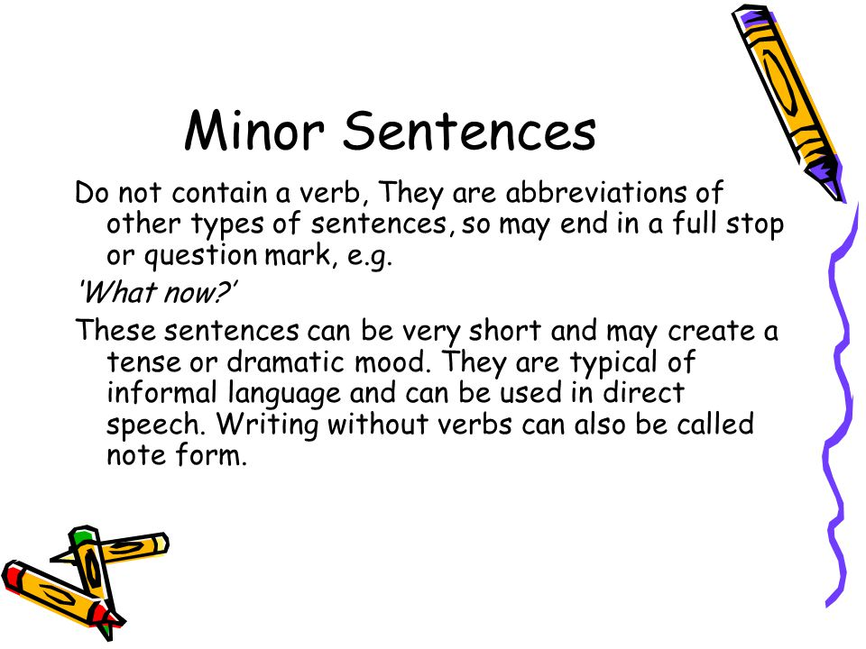 Minor Sentences Do not contain a verb  They are abbreviations of other  types of sentences. Sentence Structure and Punctuation   ppt video online download