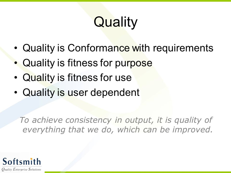 Quality Quality is Conformance with requirements