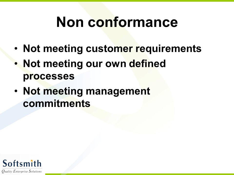 Non conformance Not meeting customer requirements