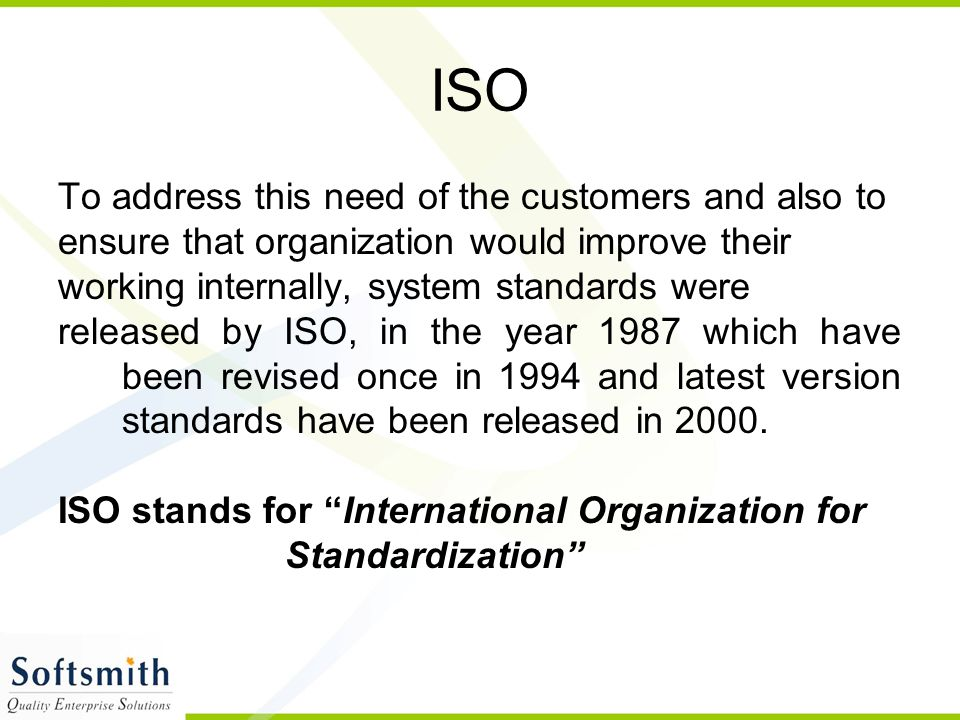 ISO To address this need of the customers and also to