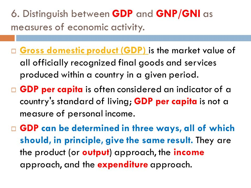 income and expenditure approach The expenditure approach measures the final uses of the produced output as the sum of final consumption, gross capital formation and exports less imports, which are considered in turn in this report consumption of fixed capital—a measure of depreciation of assets—comprises the difference between gross domestic product (gdp) and net .