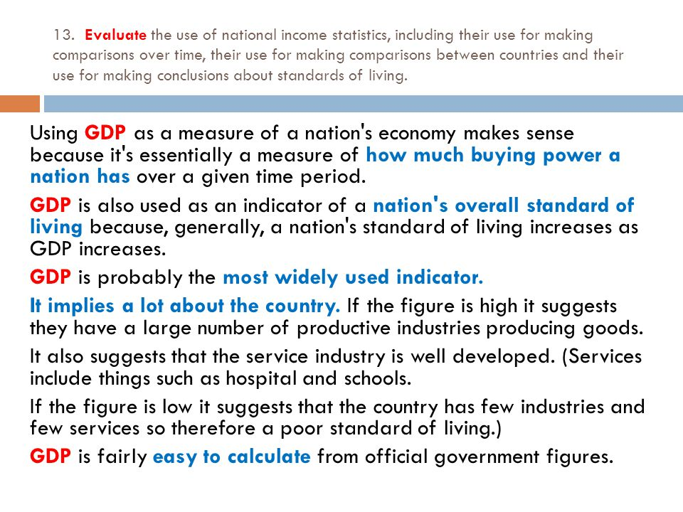 limitation of using gdp to measure standard of living essay The difference between nominal gdp and real gdp is used to measure inflation in a  these are all statistics which account for inflation by using a base year for.