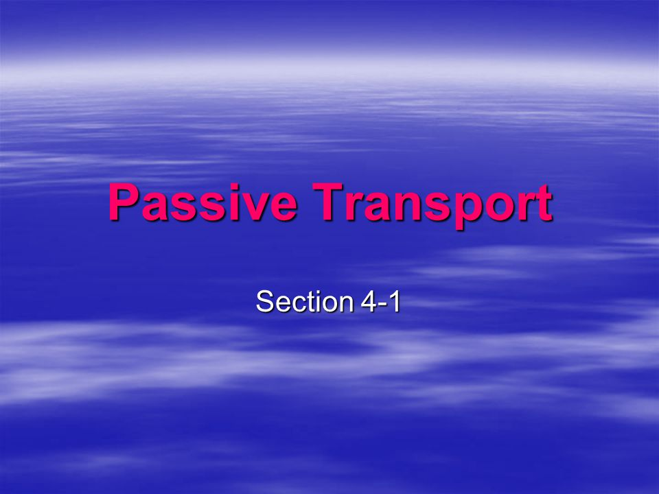 Passive Transport Section 4-1
