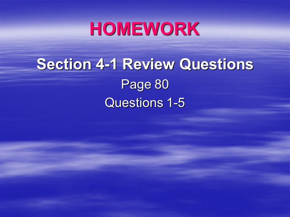Section 4-1 Review Questions