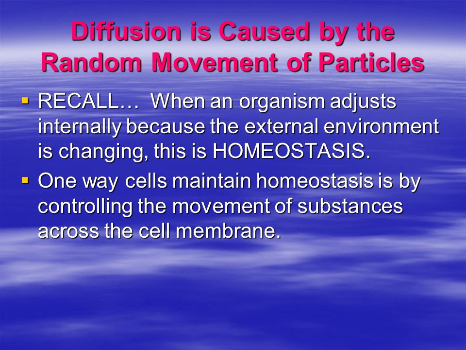 Diffusion is Caused by the Random Movement of Particles