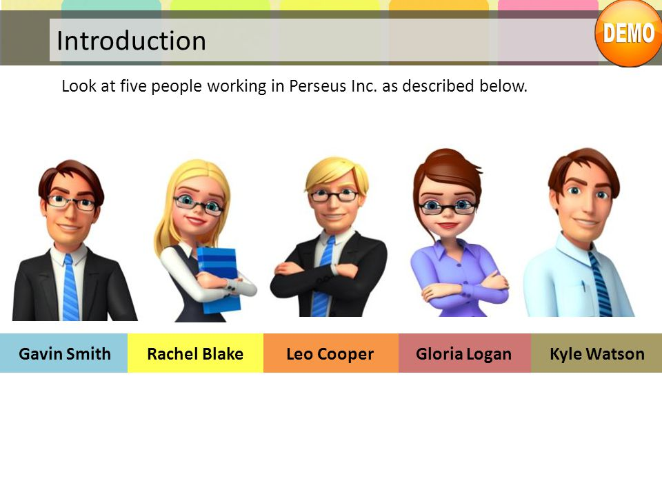 Introduction Look at five people working in Perseus Inc. as described below. Gavin Smith. Rachel Blake.