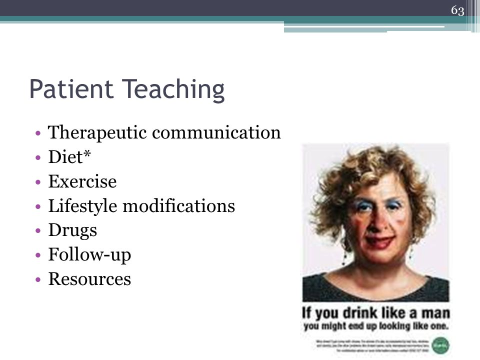 Patient Teaching Therapeutic communication Diet* Exercise