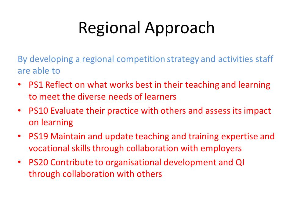 Regional Approach By developing a regional competition strategy and activities staff are able to.