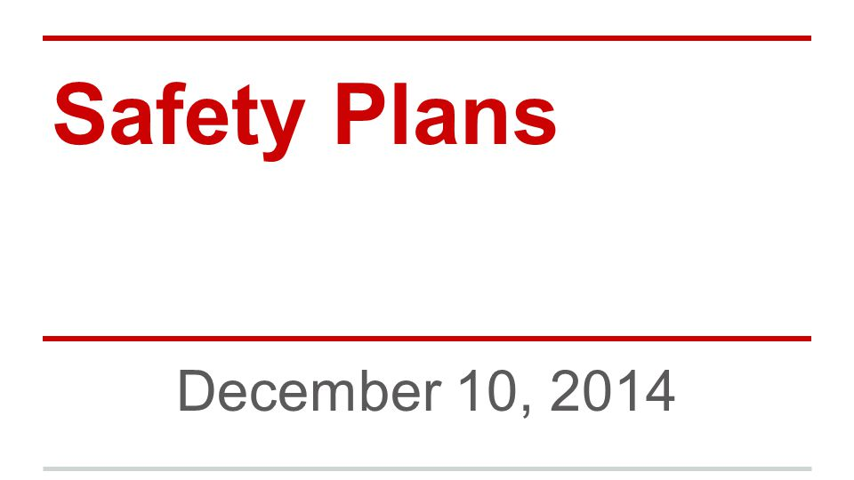 Safety Plans December 10, 2014 Marguerite. - Ppt Download