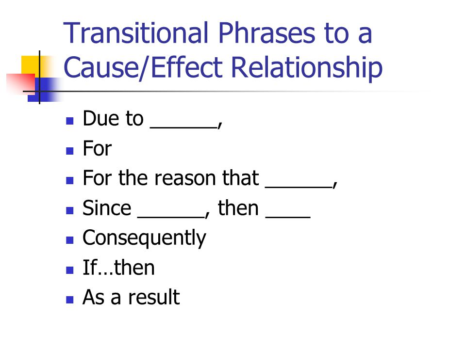 Transitional Phrases to a Cause/Effect Relationship