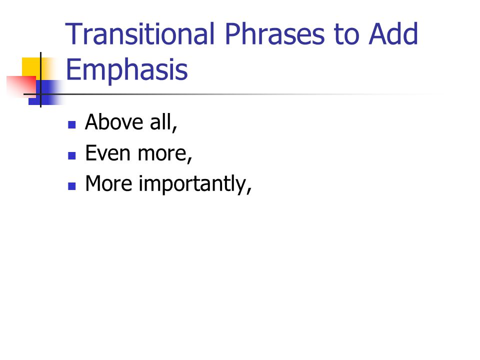 Transitional Phrases to Add Emphasis