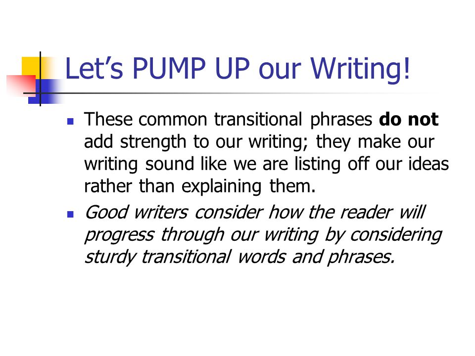 Let's PUMP UP our Writing!