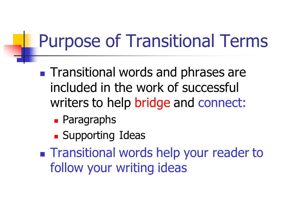Purpose of Transitional Terms