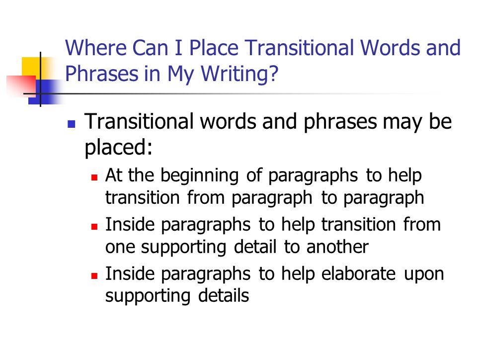 Where Can I Place Transitional Words and Phrases in My Writing