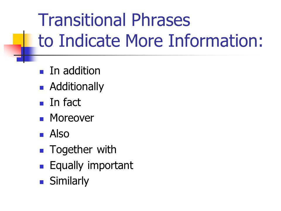 Transitional Phrases to Indicate More Information: