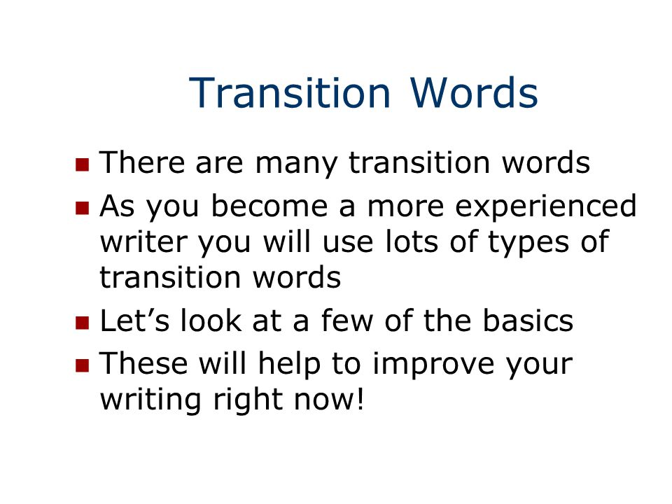 Using Transition Words In Your Writing Ppt Video Online