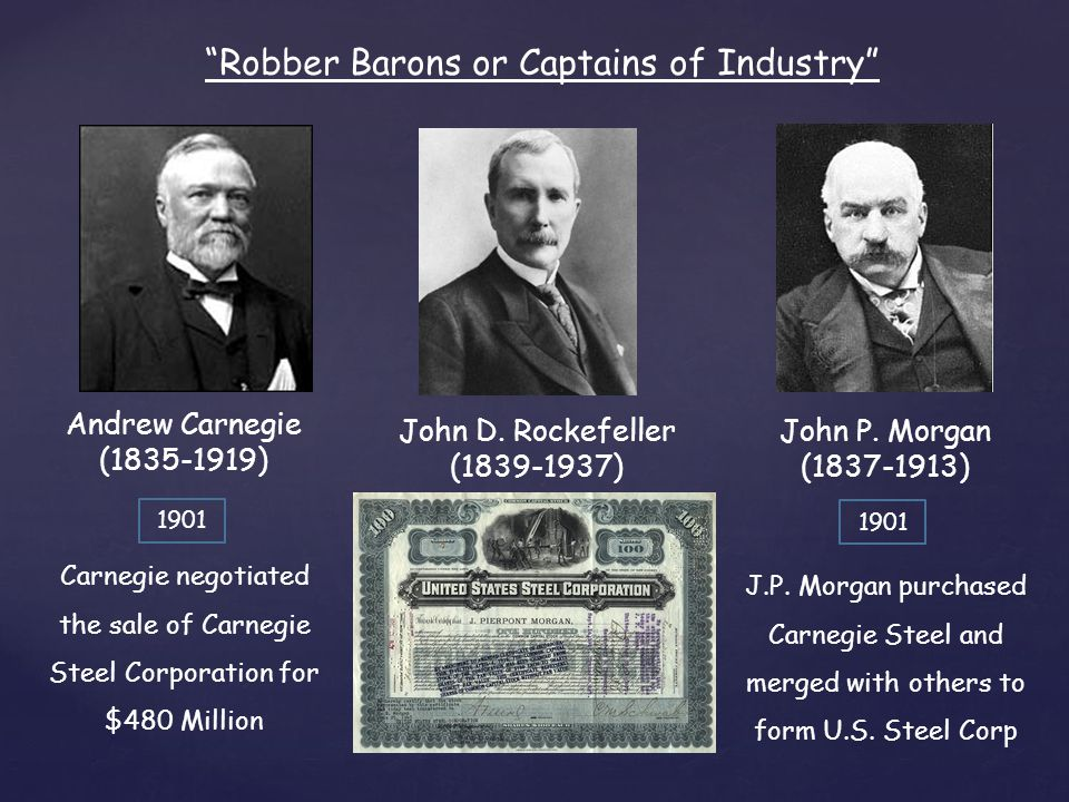 andrew carnegie robber baron captain industry essay In the late 19th century a captain of industry was a business leader whose means  of amassing  this characterisation contrasts with that of the robber baron, a  business leader using political means to  these include people such as j p  morgan, andrew carnegie, andrew w mellon, henry ford, and john d  rockefeller.