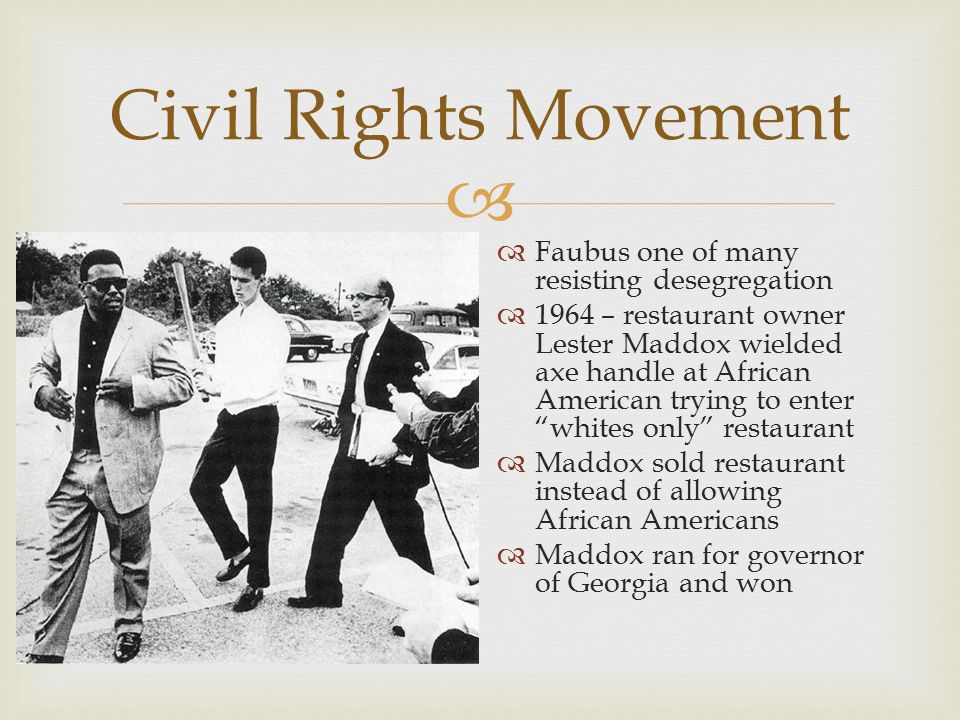 Civil Rights Movement Faubus one of many resisting desegregation