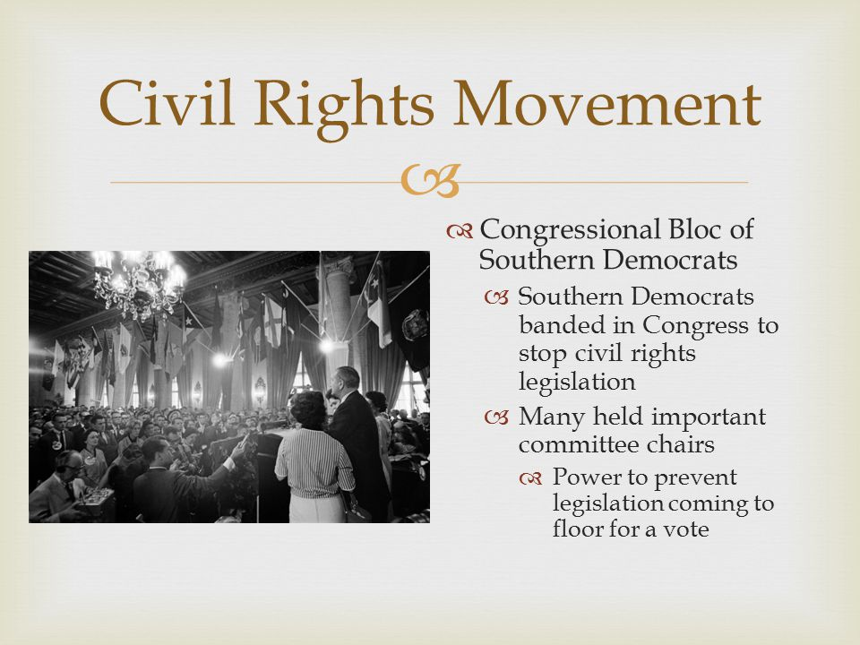 Civil Rights Movement Congressional Bloc of Southern Democrats