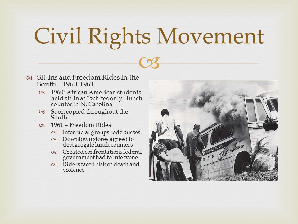 Civil Rights Movement Sit-Ins and Freedom Rides in the South –