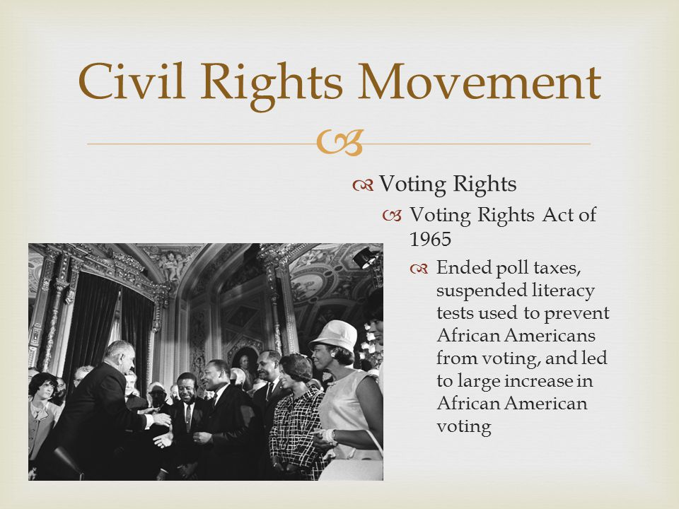 Civil Rights Movement Voting Rights Voting Rights Act of 1965