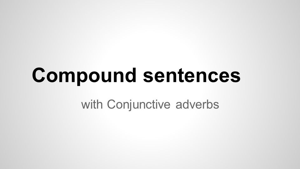 with Conjunctive adverbs