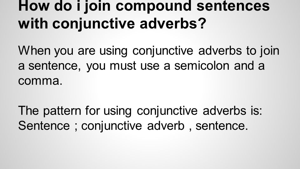 How do i join compound sentences with conjunctive adverbs