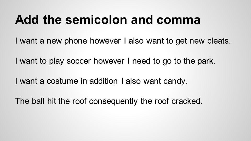 Add the semicolon and comma