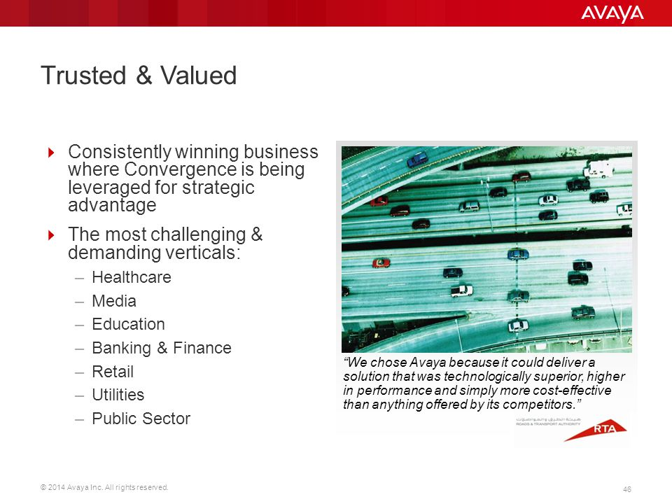 Trusted & Valued Consistently winning business where Convergence is being leveraged for strategic advantage.