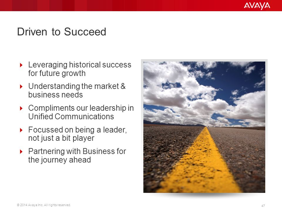 Driven to Succeed Leveraging historical success for future growth