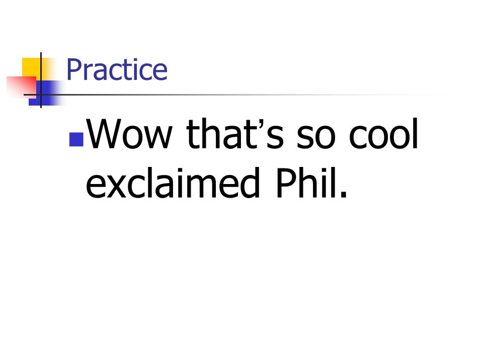 Wow that's so cool exclaimed Phil.
