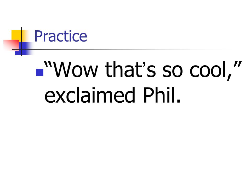 Wow that's so cool, exclaimed Phil.