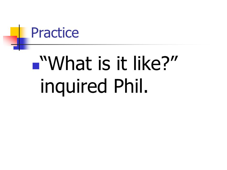 What is it like inquired Phil.
