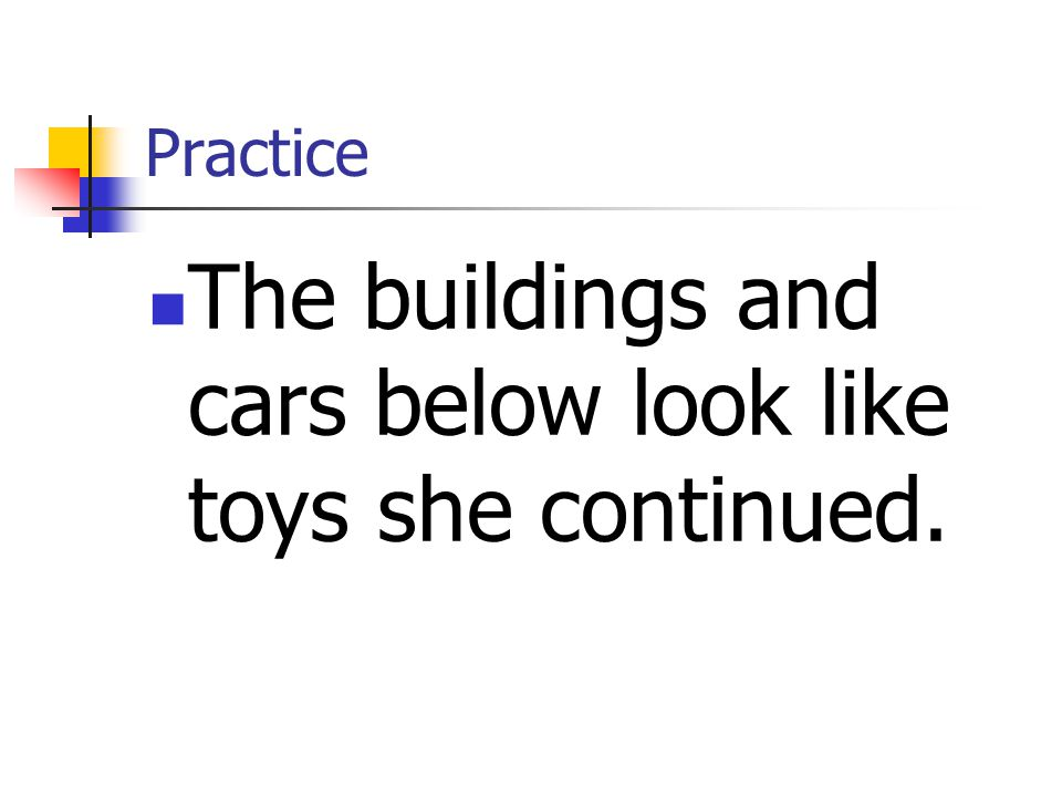 The buildings and cars below look like toys she continued.