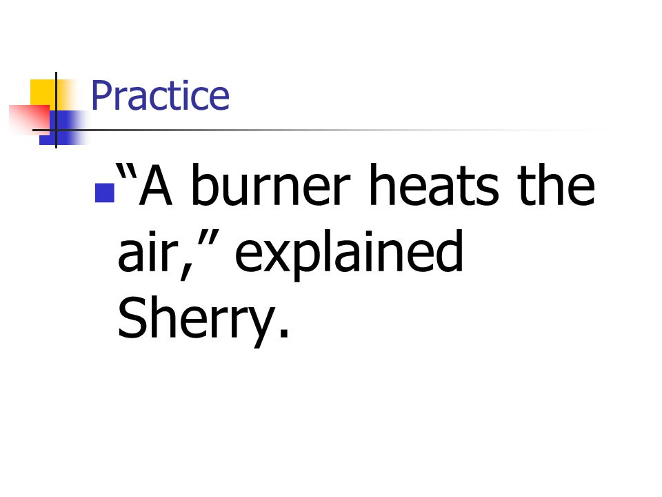 A burner heats the air, explained Sherry.