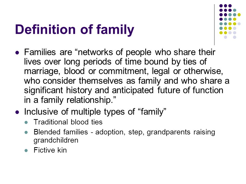 definition of family Is there a natural, universal definition of what makes a family nope a new study finds that the definition of.