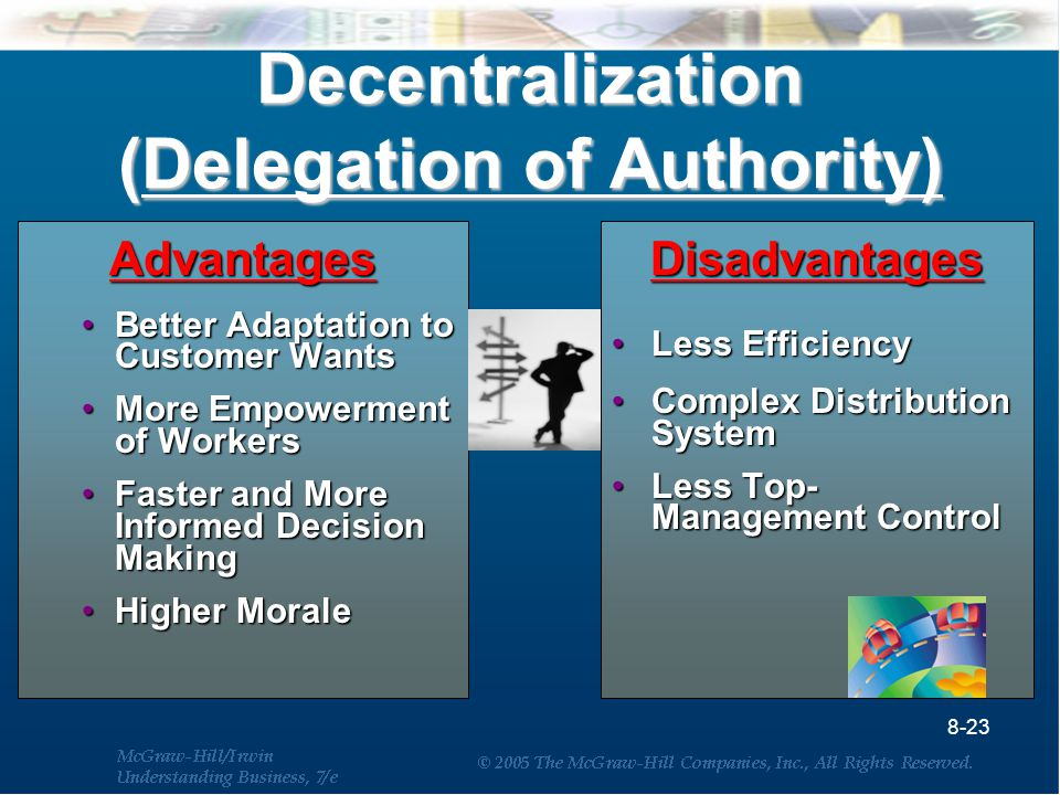 delegation of authority advantages and disadvantages Advantages of delegation the biggest benefit of delegation is that it helps the management in concentrating more on important activities of the company because routine and repetitive work can be given to lower level managers.