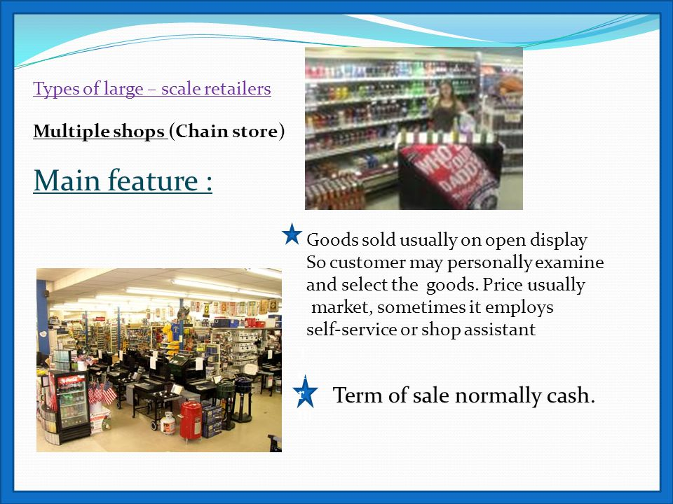 Main feature : Term of sale normally cash.