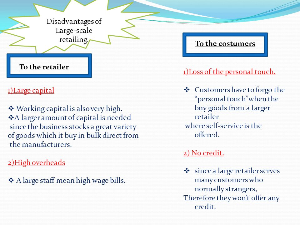 Disadvantages of Large-scale retailing.