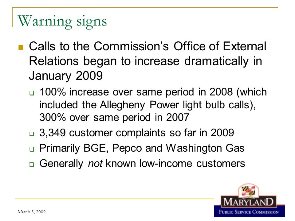 Warning signs Calls to the Commission's Office of External Relations began to increase dramatically in January 2009.