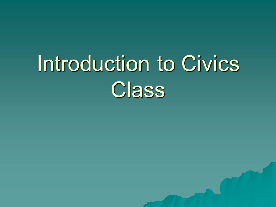 Introduction to Civics Class