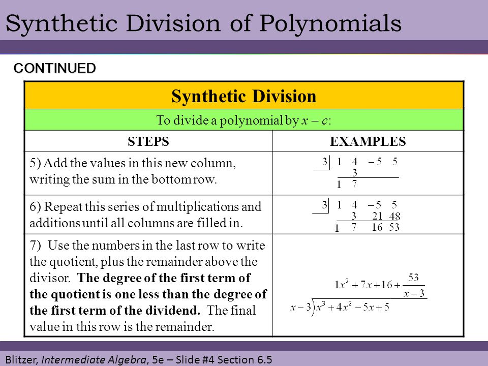 To divide a polynomial by x – c: