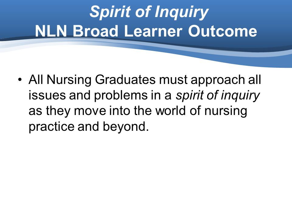 Spirit of Inquiry NLN Broad Learner Outcome
