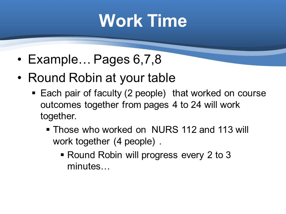 Work Time Example… Pages 6,7,8 Round Robin at your table