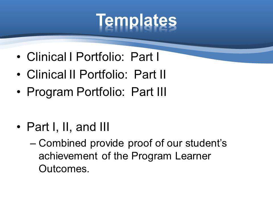 Templates Clinical I Portfolio: Part I Clinical II Portfolio: Part II
