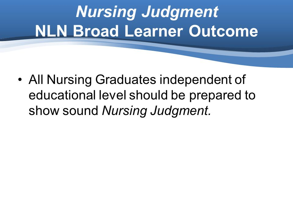 Nursing Judgment NLN Broad Learner Outcome