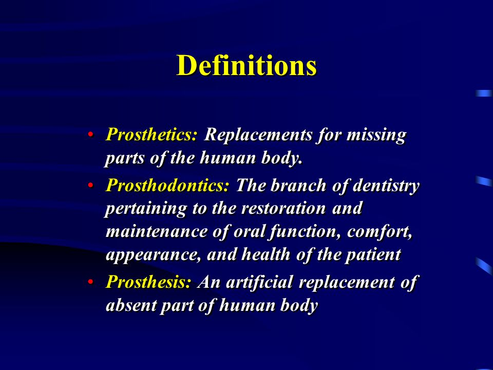 an introduction to the prosthetics the branch of surgery Introduction prosthetics is the branch of surgery dealing with mechanical devices used to reproduce the form and function of missing body parts.